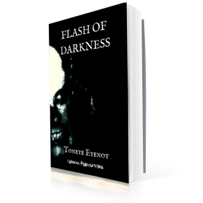 LUNIAKK PUBLICATIONS_TONEYE EYENOT_FLASH OF DARKNESS_COVER_mock up